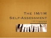 The 1M/1M Self assessment