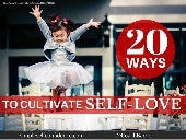 20 Ways To Cultivate Self-Love