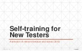 Self Training for New Testers