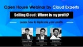 Selling cloud   where is my profit an open house webinar by cloud experts