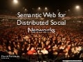 Semantic Web For Distributed Social Networks