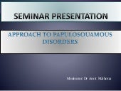 Seminar clinical approach to papulo...