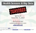 Health Sensors & Big Data (Ignite SF version)