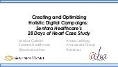 Creating and Optimizing Holistic Digital Campaigns: Sentara Healthcare's 28 Days of Heart Case Study