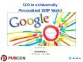 SEO in a Universally Personalized SERP World   Pubcon NOLA 2013