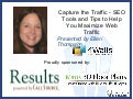 Capture the Traffic - SEO Tools and Tips to Help You Maximize Web Traffic