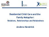 Residential Child Care and the Fami...