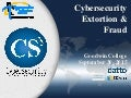 CS3: Cybersecurity Extortion & Fraud