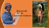 Sequoyah & Cherokee Indians- 2nd Gr...