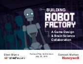 Eben Myers & Santosh Mathan - Building Robot Factory: A Game Design and Brain Science Collaboration