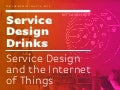 Service Design & the Internet of Things / Service Design Drinks