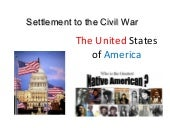 Settlement to the civil war part 1