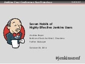 Seven Habits of Highly Effective Jenkins Users (2014 edition!)