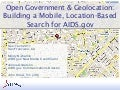 Open Government & Geolocation: Building a Mobile, Location-Based Search for AIDS.gov