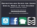 Definitive-ish Guide for Using Social Media in the Church