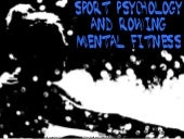 Sport Psychology and Rowing Mental Fitness