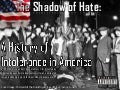 The Shadow of Hate: A History of Intolerance in America