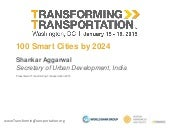 100 Smart Cities by 2024 - Shankar Aggarwal - Ministry of Urban Development, India - Transforming Transportation 2015