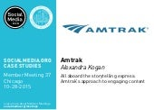 Amtrak: All aboard the storytelling express: Amtrak's approach to engaging content, presented by Alexandra Kogan