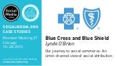 Blue Cross and Blue Shield: Our journey to social commerce, presented by Lynde O'Brien