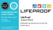 LifeProof: Empowering influencers to tell the brand story, presented by Jessica Mack