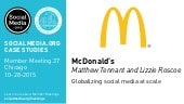 McDonald's: Globalizing social media at scale, presented by Matthew Tennant and Lizzie Roscoe