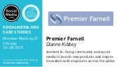 Premier Farnell: element14 social media case study, presented by Dianne Kibbey