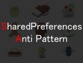 Shared Preferences Anti Pattern