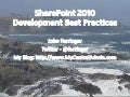 SharePoint 2010 Development Best Practices - SPUFW 8-17-2011