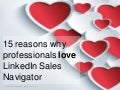 15 Reasons Why Members Love LinkedIn Sales Navigator