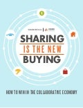 Sharing is the new buying // Collaborative Economy Report by Vision Critical and CrowdCompanies