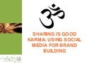 Sharing is Good Karma