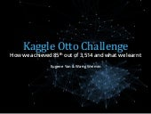 Kaggle Otto Challenge: How we achieved 85th out of 3,514 and what we learnt