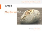 GMail, Much More than Mailbox