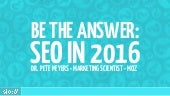 Be the Answer: SEO in 2016