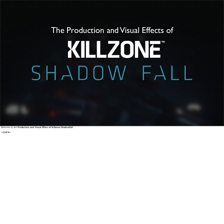 The Production and Visual FX of Killzone Shadow Fall