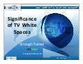The Significance of TV White Spaces