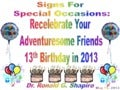 Signs for Special Occasions  - Recelebrating Your Adventuresome Friends 13th Birthday in 2013