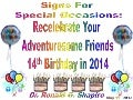 Signs for Special Occasions  - Recelebrating Your Adventuresome Friends 14th Birthday in 2014