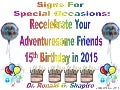 Signs for Special Occasions - Recelebrating Your Adventuresome Friends 15th Birthday in 2015