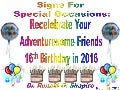 Signs For Special Occasions  - Recelebrating a 16th Birthday in 2016