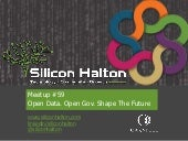 Silicon Halton: Meetup #59 | Open Data. Open Gov. Shape The Future.