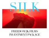 SILK & Freedom 2K Films Investment ...
