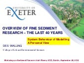 Overview of fine sediment research: the last 40 years - Des Walling