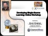 Developing Single Source Learning: A Webinar with Bryan Chapman