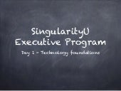 Singularity University Executive Program - Day 1
