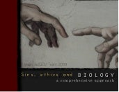 Sins, Ethics And Biology - A Compre...