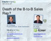 SiriusDecisions -  Death of the B2B Rales Rep?- An Interview with Jim Ninivaggi on Sales Enablement and Effectiveness Research and Trends