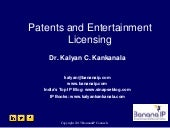 Entertainment Licensing and Patents - A Presentation by Dr. Kalyan C. Kankanala at SIS