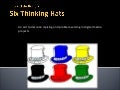 Six Hats In Digital Media